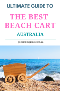 Ultimate guide to buying the best beach cart Australia has to offer.